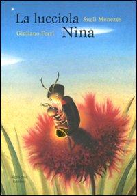La lucciola Nina. Ediz. illustrata
