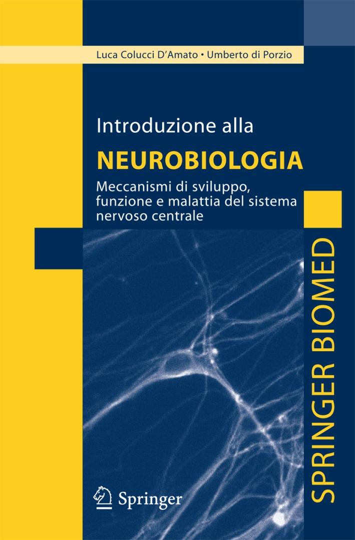 Introduzione alla neurobiologia. Meccanismi di sviluppo, funzione e malattia del sistema nervoso centrale