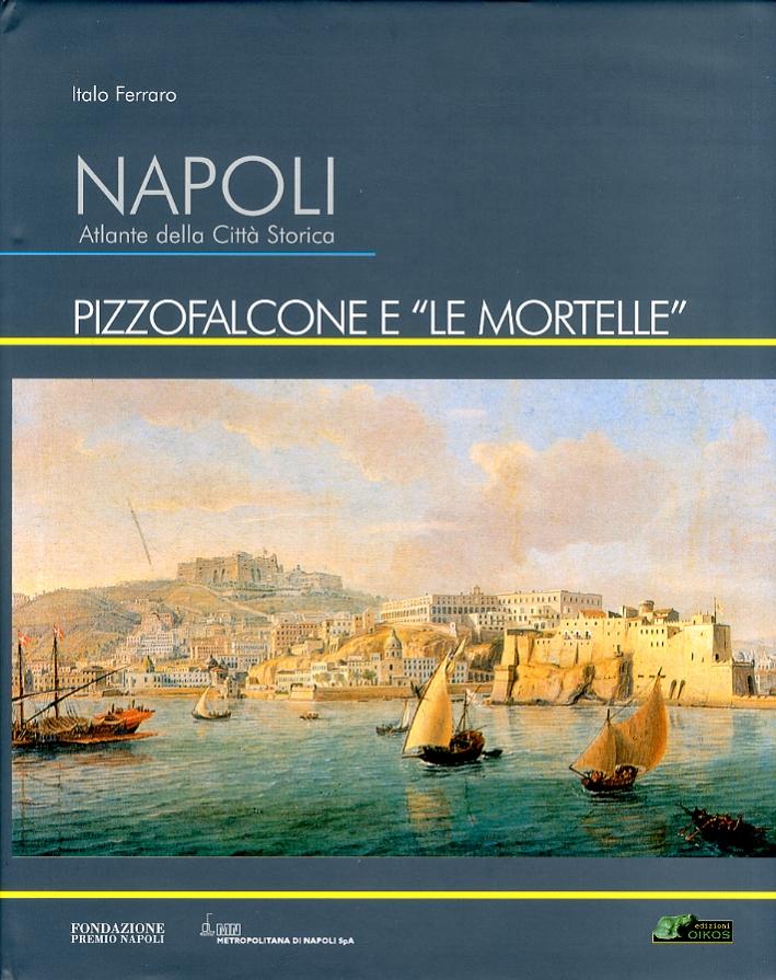 Napoli. Atlante della città storica. Pizzofalcone e