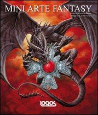 Mini arte fantasy. Ediz. illustrata