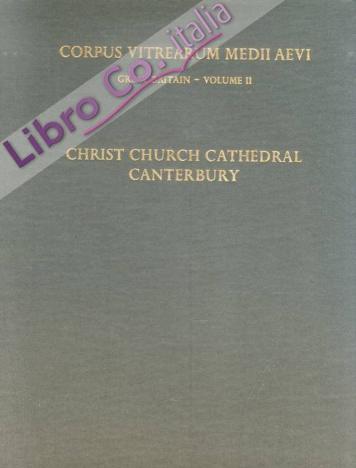 The Windows of Christ Church Cathedral Canterbury. Volume II