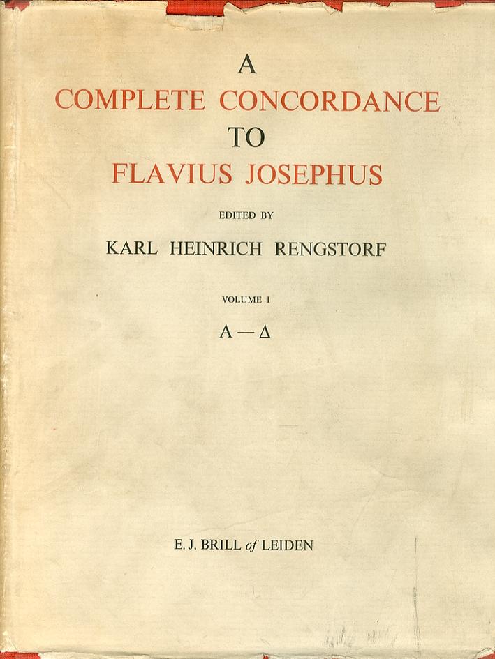 A Complete Concordance to Flavius Josephus. Vol. 1