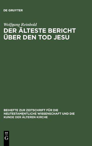 Der Aelteste Bericht ueber den Tod Jesu