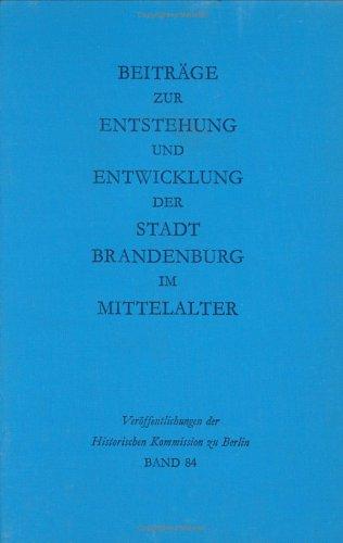 Beitraege zur Entstehung und Entwicklung der Stadt Brandenburg im Mittelalter