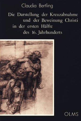 Darstellung der Kreuzabnahme und der Beweinung Christi in der ersten Haelfte des 16. Jahrhunderts