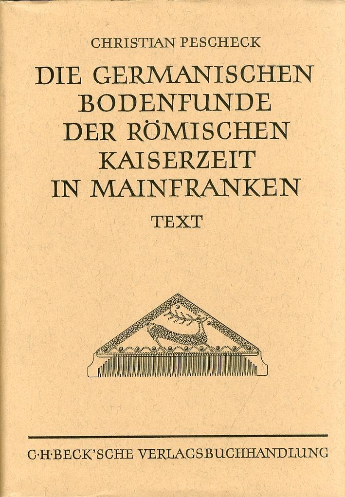 Die Germanischen Bodenfunde der roemischen Kaiserzeit in Mainfranken