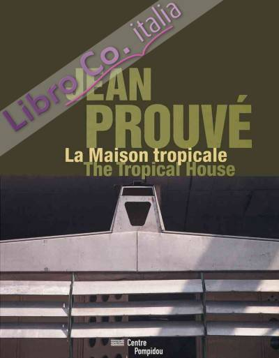 Jean prouve. The tropical house