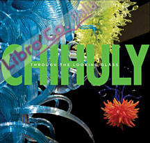 Chihuly. Through the looking glass