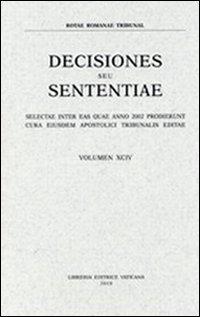 Rotae Romanae decisiones seu sententiae (2002). Vol. 94
