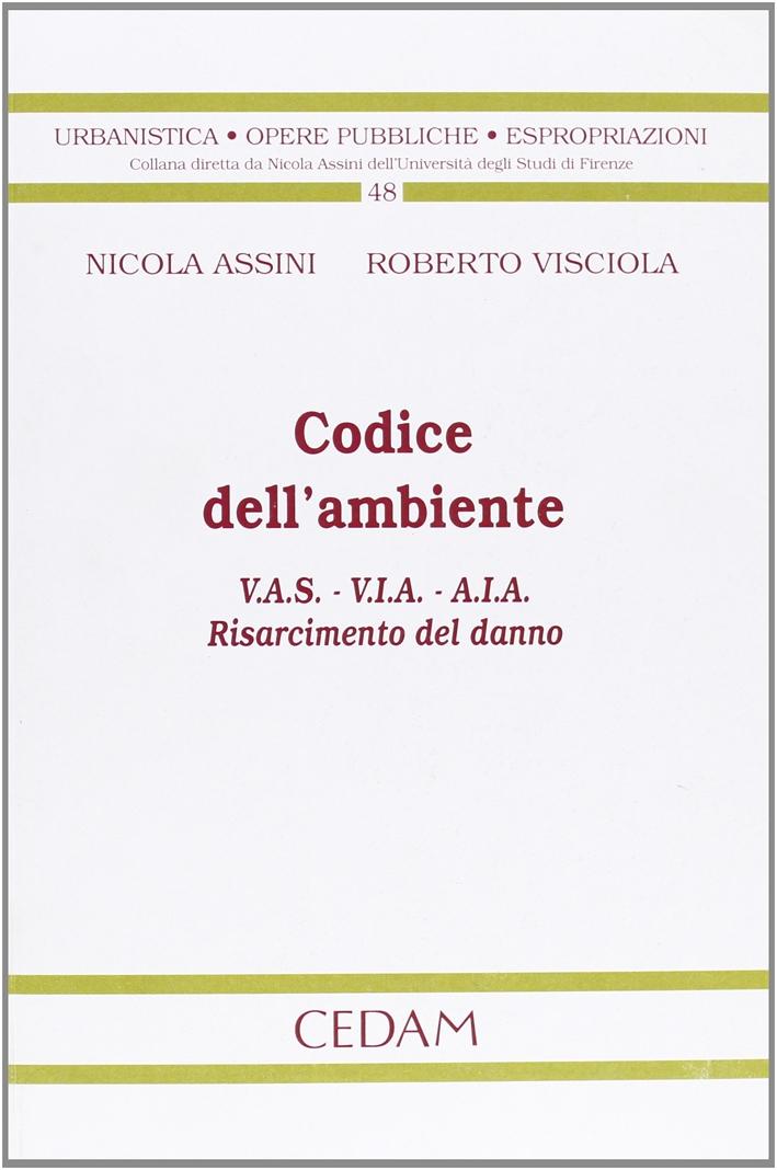 Codice dell'ambiente V.A.S.-V.I.A.-A.I.A. Risarcimento del danno.