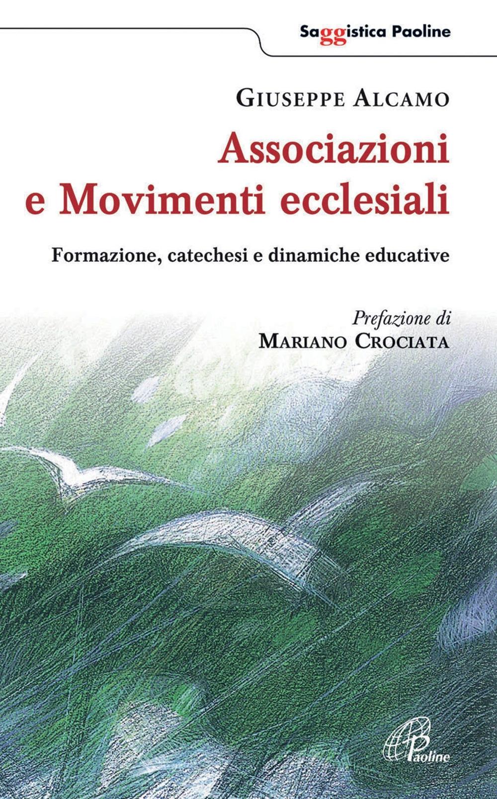 Associazioni e movimenti ecclesiali. Formazione, catechesi e dinamiche educative.