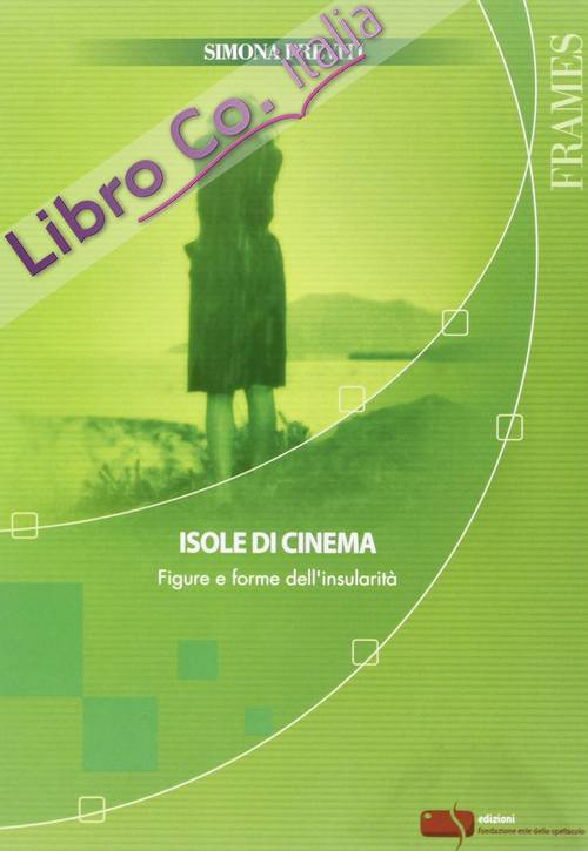 Isole di cinema. Figure e forme dell'insularità