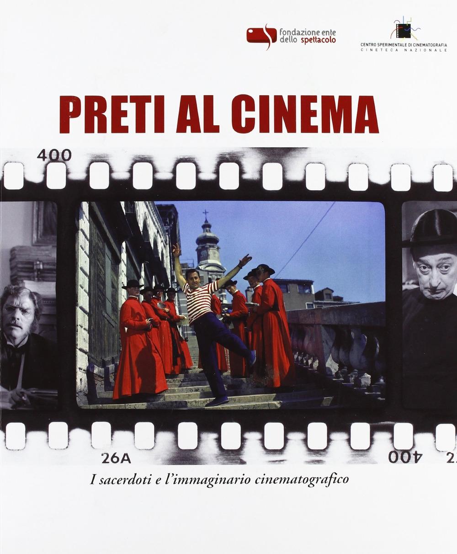 Preti al cinema. I sacerdoti e l'immaginario cinematografico.