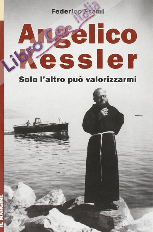Angelico Kessler. Solo l'altro può valorizzarmi