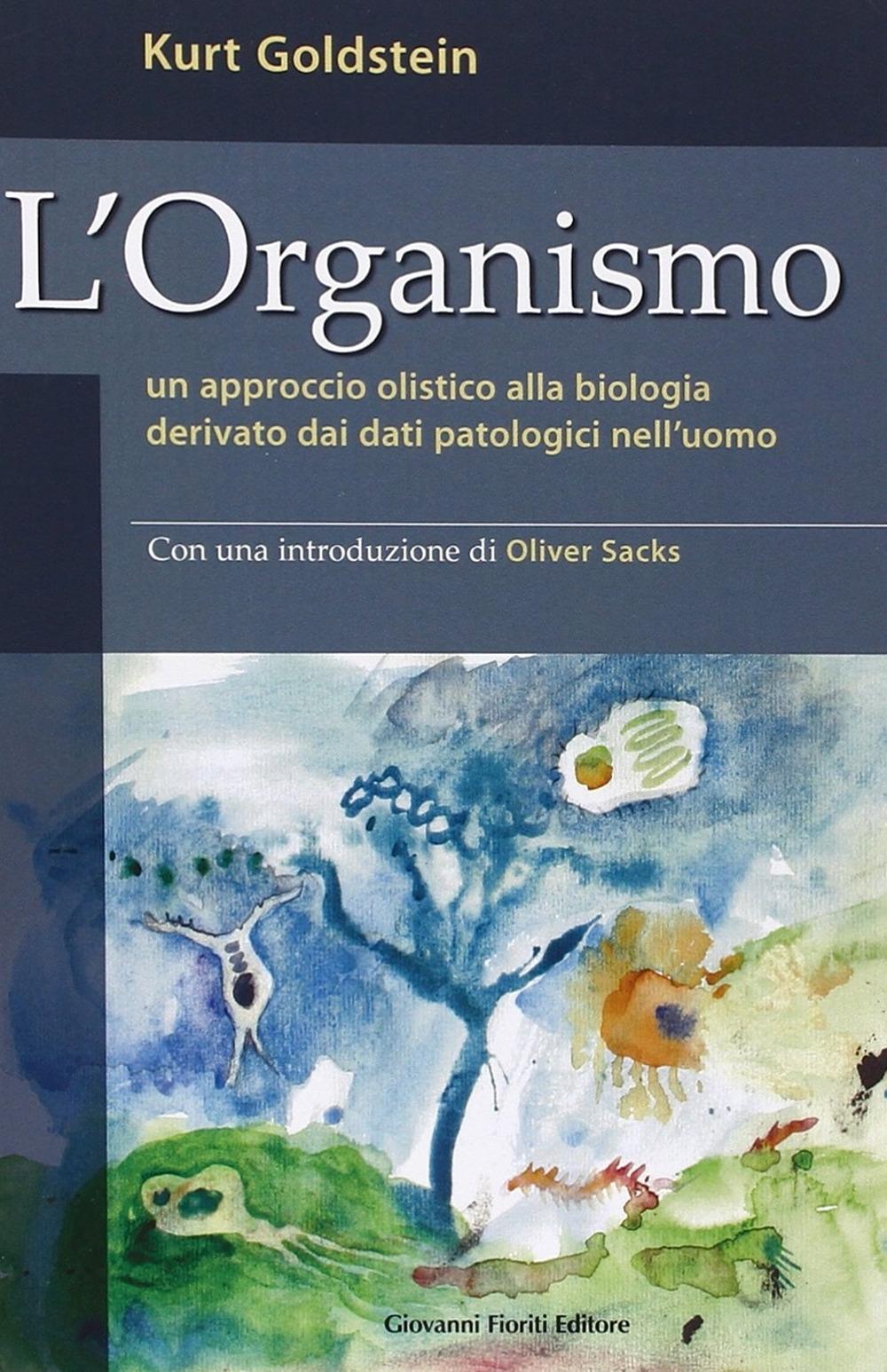 L'organismo. Un approccio olistico alla biologia derivato dai dati patologici nell'uomo.