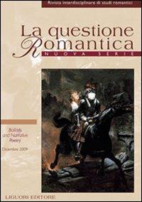 La questione romantica. Rivista interdisciplinare di studi romantici. Nuova serie (2009). Vol. 2/1: Ballads and narrative poetry