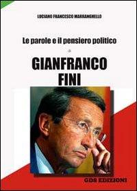 Le parole e il pensiero politico di Gianfranco Fini