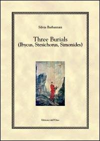 Three burials (ibycus, stesichorus, simonides).