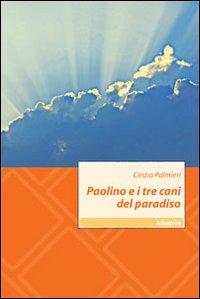 Paolino e i tre cani del paradiso.