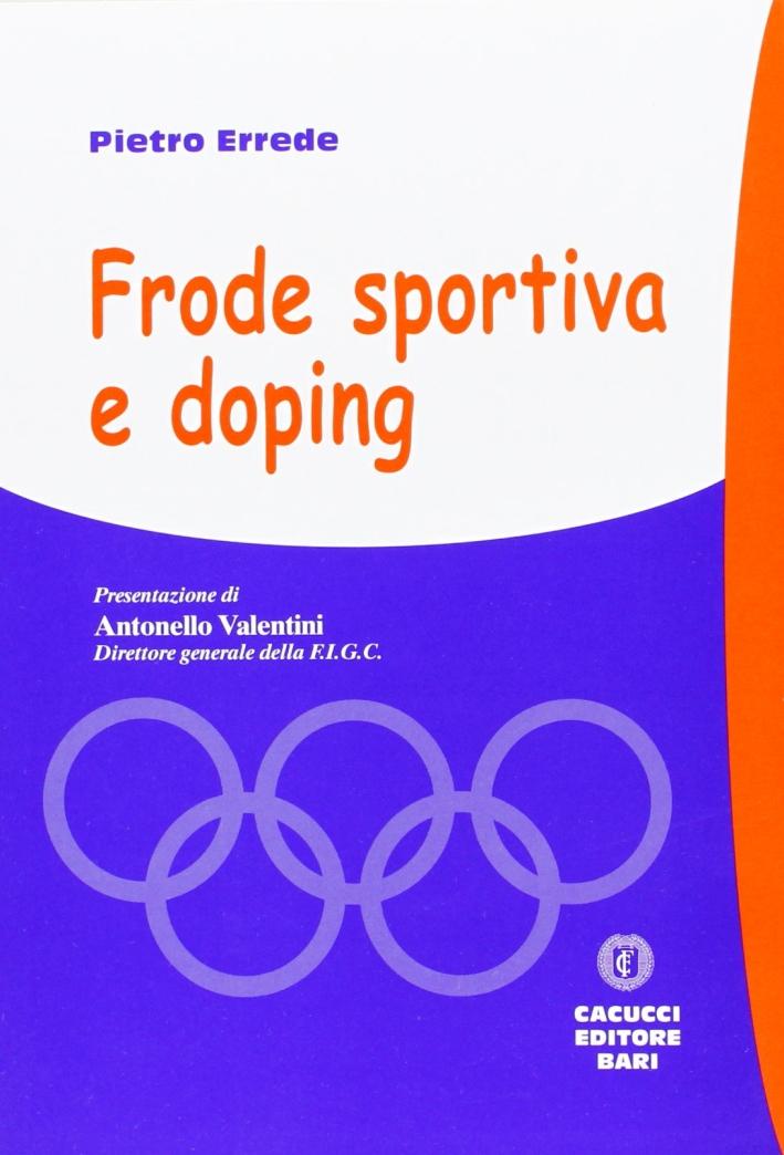 Frode sportiva e doping.
