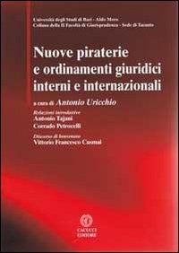 Nuove piraterie e ordinamenti giuridici interni e internazionali. Con CD-ROM