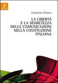 La libertà e la segretezza delle comunicazioni nella Costituzione italiana