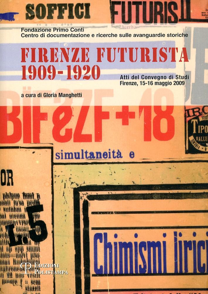 Firenze Futurista 1909-1920.