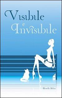 Visibile e invisibile.