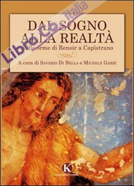 Dal sogno alla realtà. Sulle orme di Renoir a Capistrano.