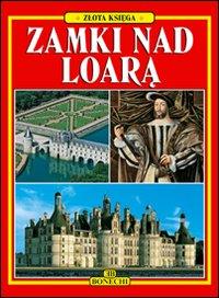 Castelli e Città delle Loira. [Polish Ed.].
