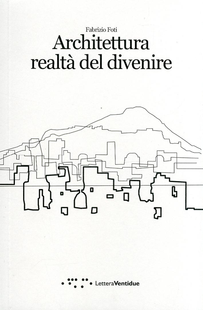 Architettura realtà del divenire.