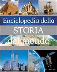 Enciclopedia della storia del mondo.