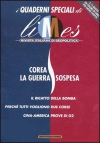Limes. Rivista italiana di geopolitica (2011). Vol. 1: Corea, la guerra sospesa