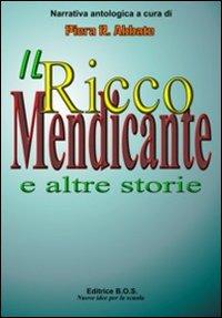 Il ricco mendicante e altre storie. Raccolta antologica.