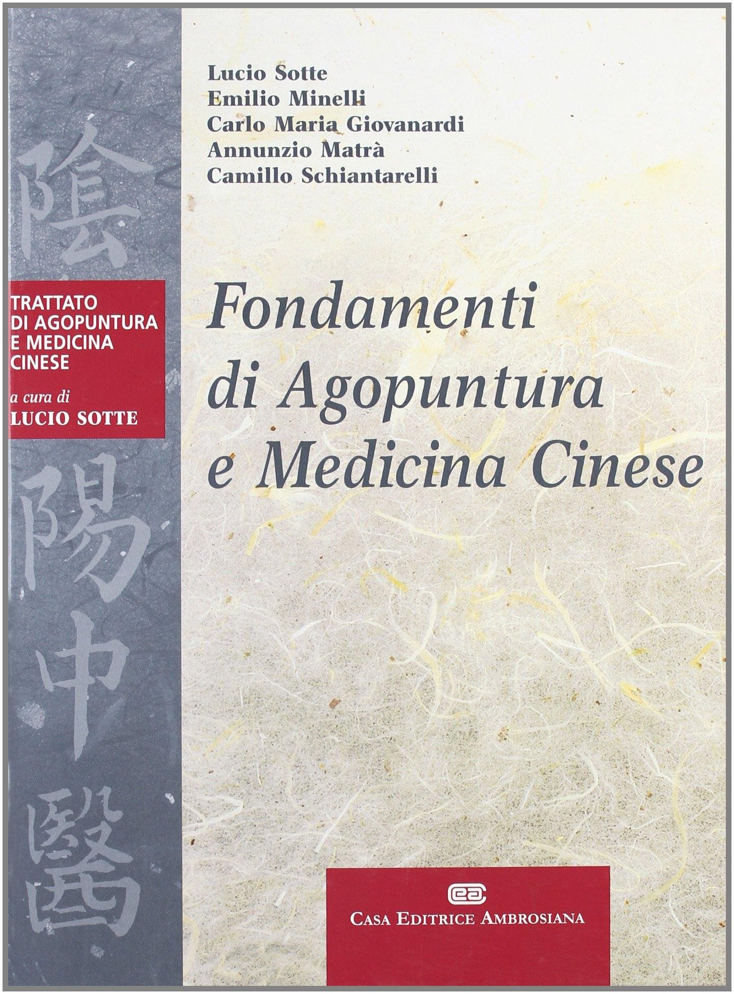 Fondamenti di agopuntura e medicina cinese. Trattato di agopuntura e medicina cinese