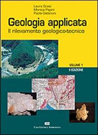 Geologia applicata. Vol. 1: Il rilevamento geologico-tecnico