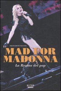Mad For Madonna. La Regina del Pop