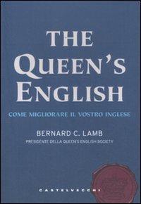 The Queen'S English. Come Migliorare il Vostro Inglese