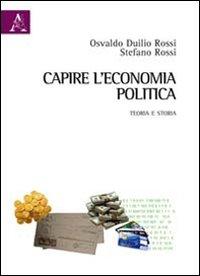 Capire l'economia politica. Teoria e storia