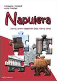 Napulera. Storia, arte e leggende della città di Napoli. Un percorso storico didattico