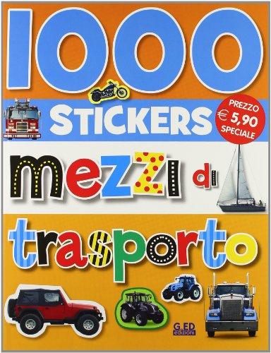 Mille stickers. Mezzi di trasporto. Ediz. illustrata