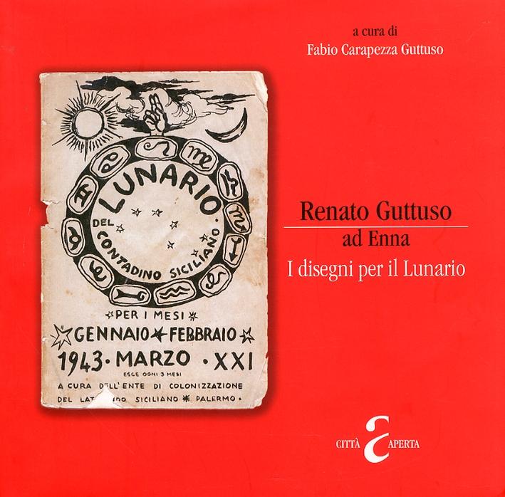 Renato Guttuso ad Enna. I disegni per il Lunario