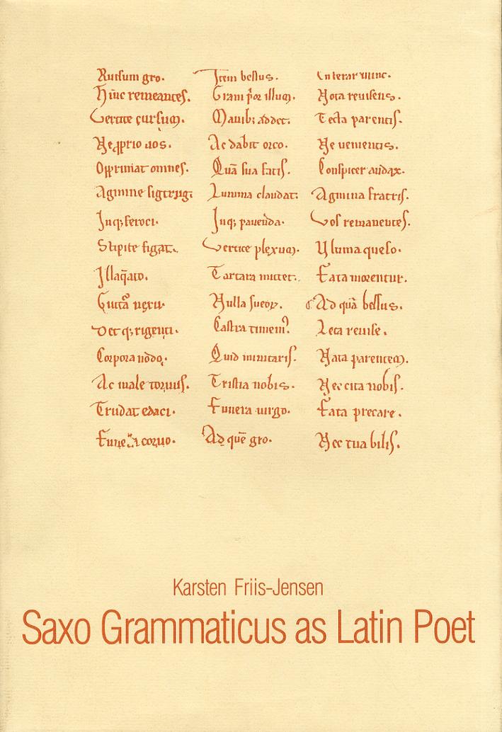 Saxo Grammaticus as Latin Poet: Studies in the Verse Passages of the Gesta Danorum