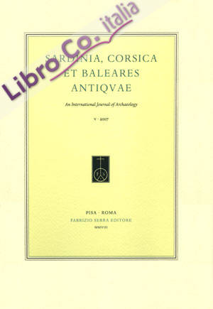 Sardinia, Corsica et Baleares Antiquae. International Journal of Archaeology. 8. 2010. [Ed. Brossura]