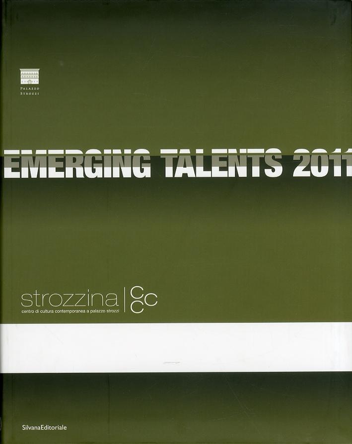 Emerging Talents 2011. CCC Strozzina. [Ediz. italiana e inglese]