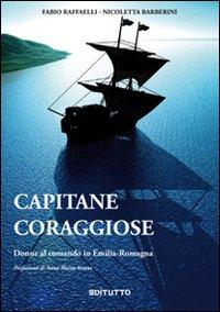 Capitane coraggiose. Donne al comando in Emilia-Romagna