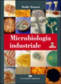 Microbiologia industriale. Con CD-ROM
