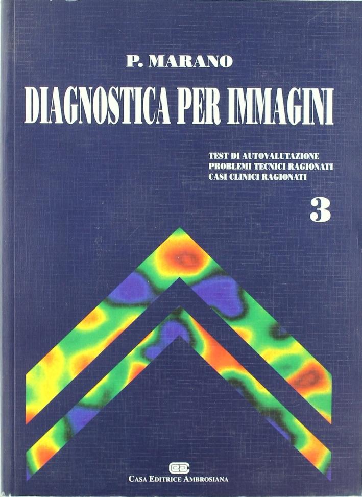 Diagnostica per immagini. Vol. 3