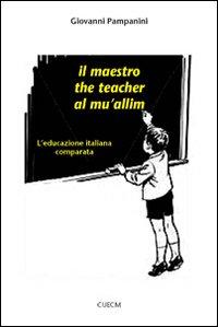 Il maestro, the teacher, al mu'allim