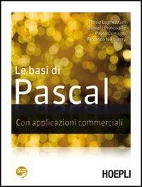 Le basi di Pascal. Con applicazioni commerciali